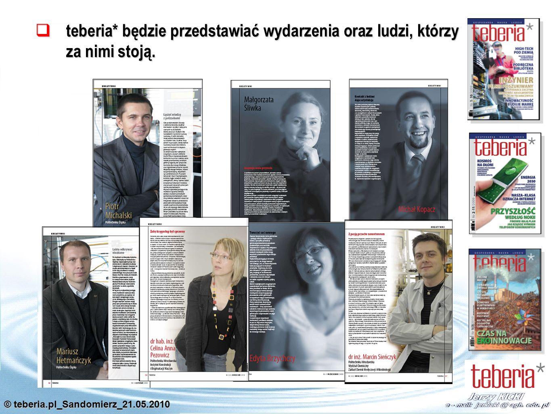 © teberia.pl_Sandomierz_21.05.2010 teberia* będzie przedstawiać wydarzenia oraz ludzi, którzy za nimi stoją.