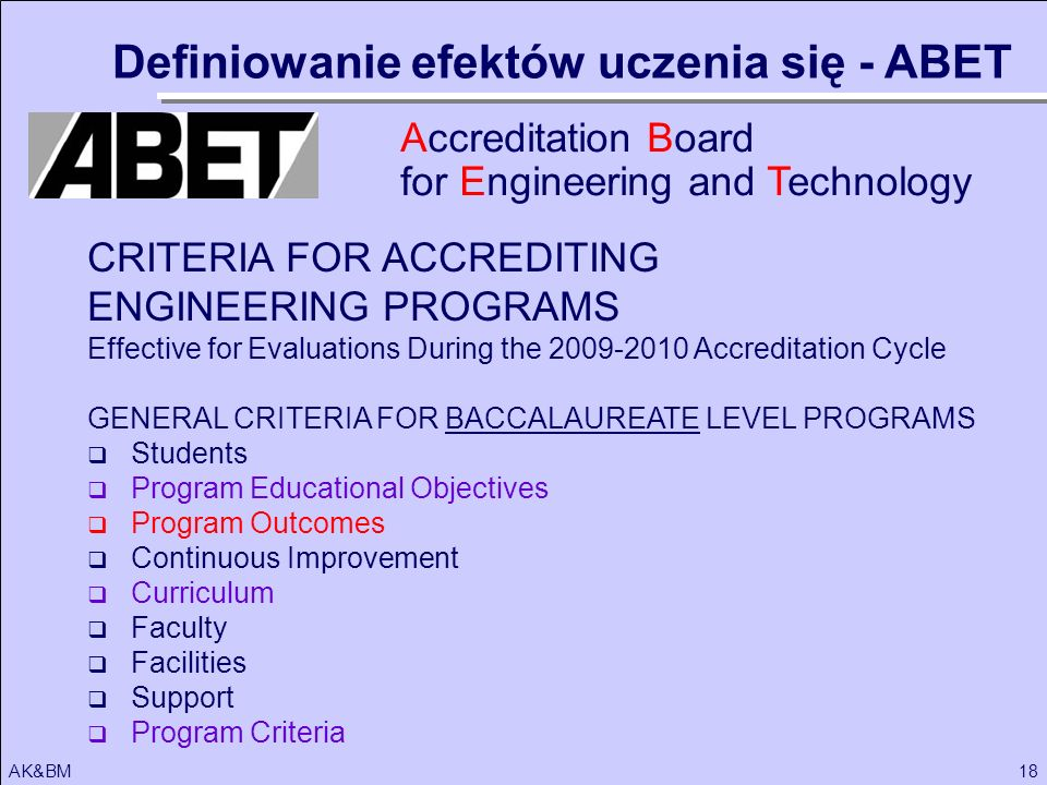 18AK&BM CRITERIA FOR ACCREDITING ENGINEERING PROGRAMS Effective for Evaluations During the 2009-2010 Accreditation Cycle GENERAL CRITERIA FOR BACCALAU