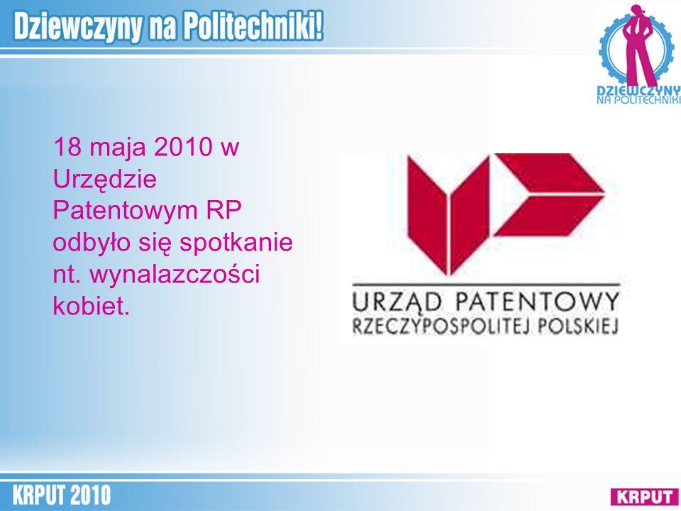 18 maja 2010 w Urzędzie Patentowym RP odbyło się spotkanie nt. wynalazczości kobiet.