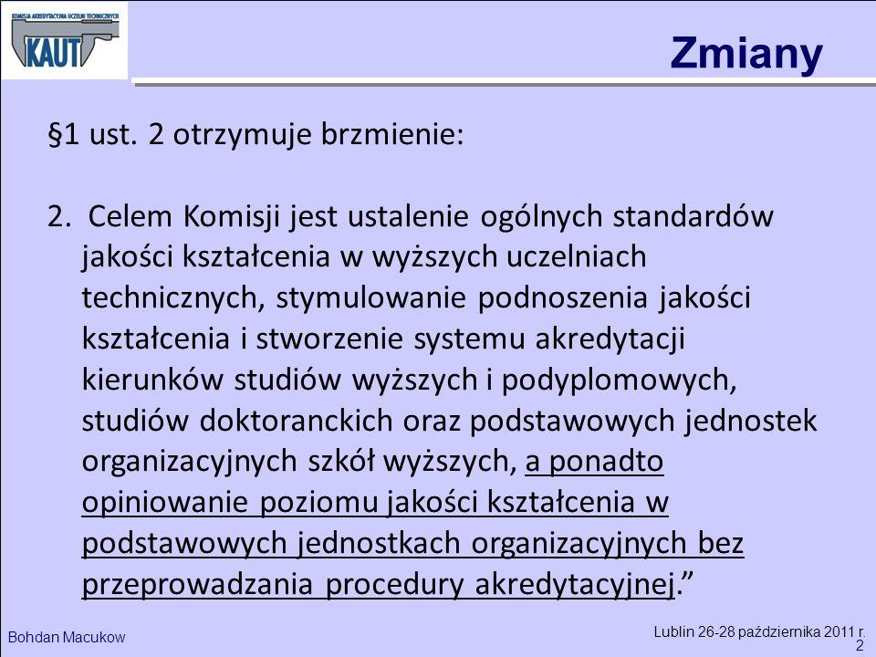 2 Lublin 26-28 października 2011 r. §1 ust. 2 otrzymuje brzmienie: 2.