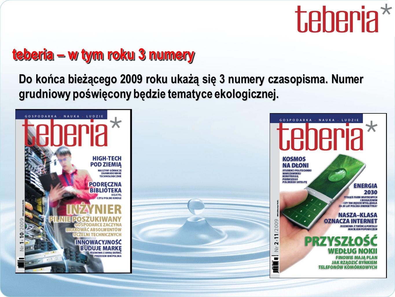 teberia – w tym roku 3 numery Do końca bieżącego 2009 roku ukażą się 3 numery czasopisma. Numer grudniowy poświęcony będzie tematyce ekologicznej.