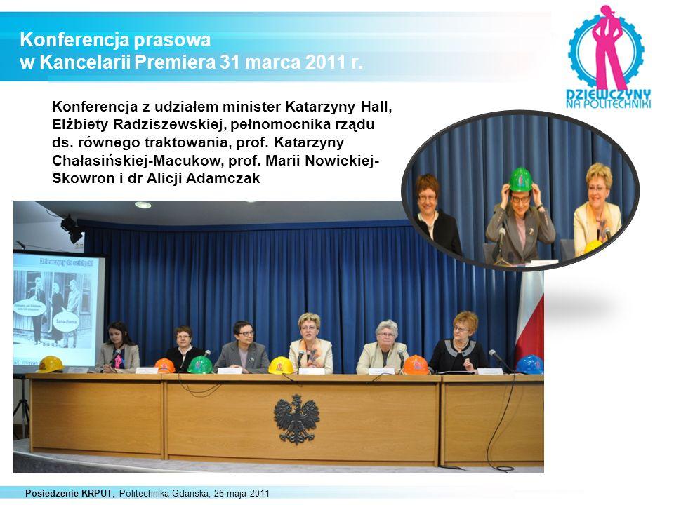 Posiedzenie KRPUT, Politechnika Gdańska, 26 maja 2011 Konferencja prasowa w Kancelarii Premiera 31 marca 2011 r. Konferencja z udziałem minister Katar