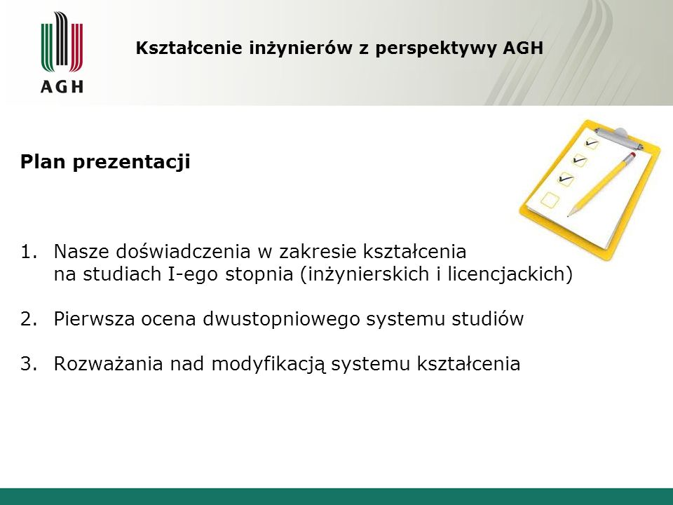 Plan prezentacji 1.Nasze doświadczenia w zakresie kształcenia na studiach I-ego stopnia (inżynierskich i licencjackich) 2.Pierwsza ocena dwustopnioweg