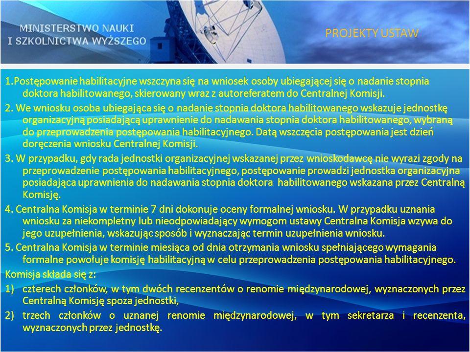 1.Postępowanie habilitacyjne wszczyna się na wniosek osoby ubiegającej się o nadanie stopnia doktora habilitowanego, skierowany wraz z autoreferatem do Centralnej Komisji.