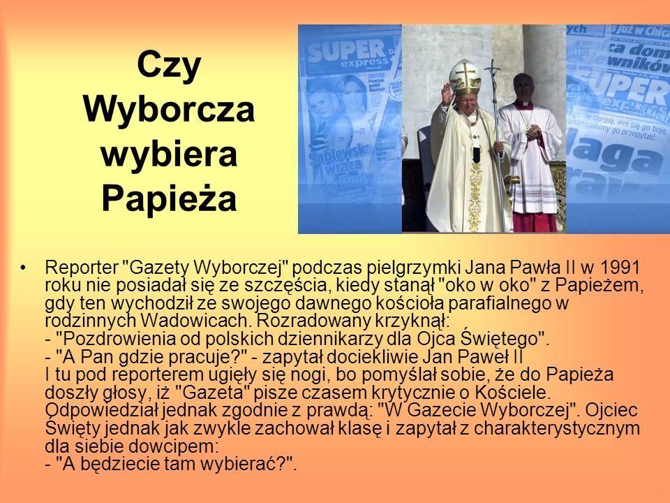 Czy Wyborcza wybiera Papieża Reporter