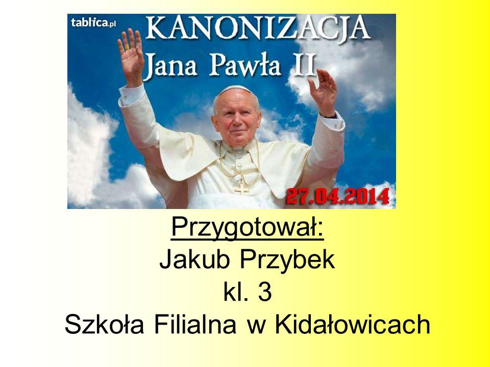 Przygotował: Jakub Przybek kl. 3 Szkoła Filialna w Kidałowicach