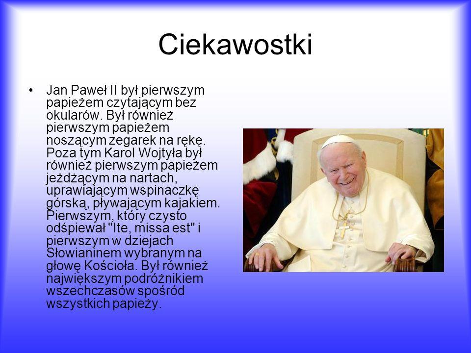 Ciekawostki Jan Paweł II był pierwszym papieżem czytającym bez okularów. Był również pierwszym papieżem noszącym zegarek na rękę. Poza tym Karol Wojty