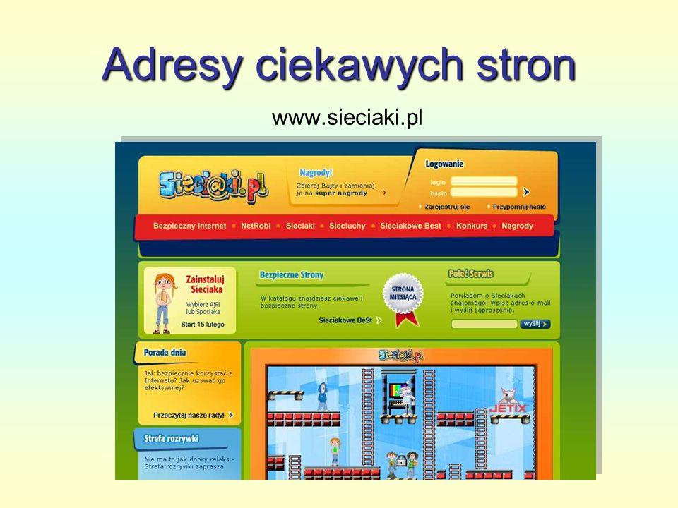 Adresy ciekawych stron www.sieciaki.pl