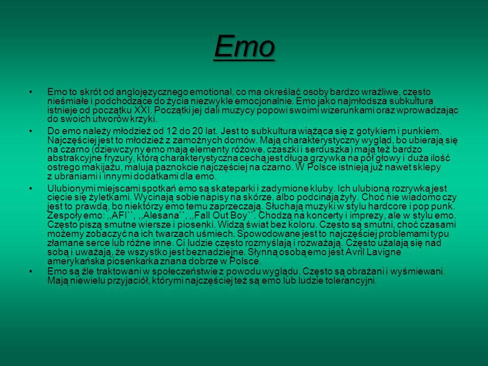 Emo Emo to skrót od anglojęzycznego emotional, co ma określać osoby bardzo wrażliwe, często nieśmiałe i podchodzące do życia niezwykle emocjonalnie.