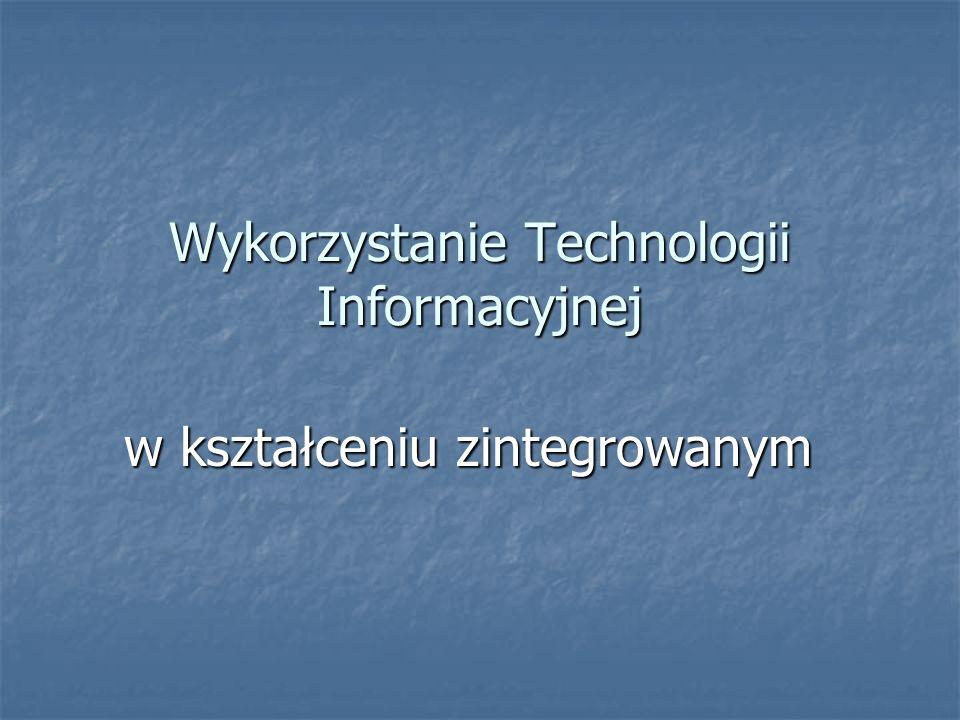 Wykorzystanie Technologii Informacyjnej w kształceniu zintegrowanym