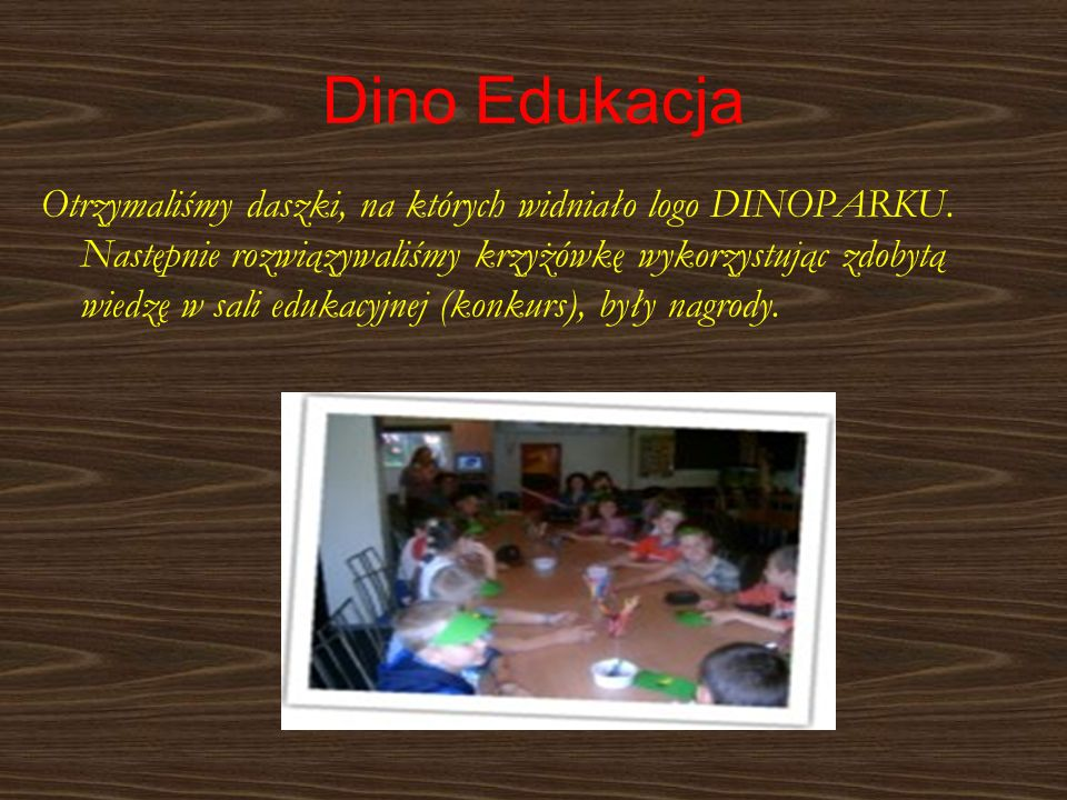 Dino Edukacja Otrzymaliśmy daszki, na których widniało logo DINOPARKU. Następnie rozwiązywaliśmy krzyżówkę wykorzystując zdobytą wiedzę w sali edukacy