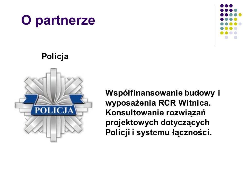 O partnerze Policja Współfinansowanie budowy i wyposażenia RCR Witnica.