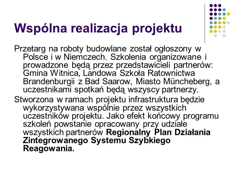 Wspólna realizacja projektu Przetarg na roboty budowlane został ogłoszony w Polsce i w Niemczech.