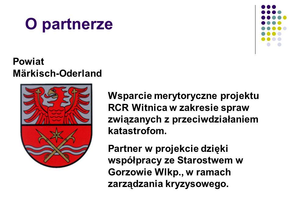 O partnerze Powiat Märkisch-Oderland Wsparcie merytoryczne projektu RCR Witnica w zakresie spraw związanych z przeciwdziałaniem katastrofom.