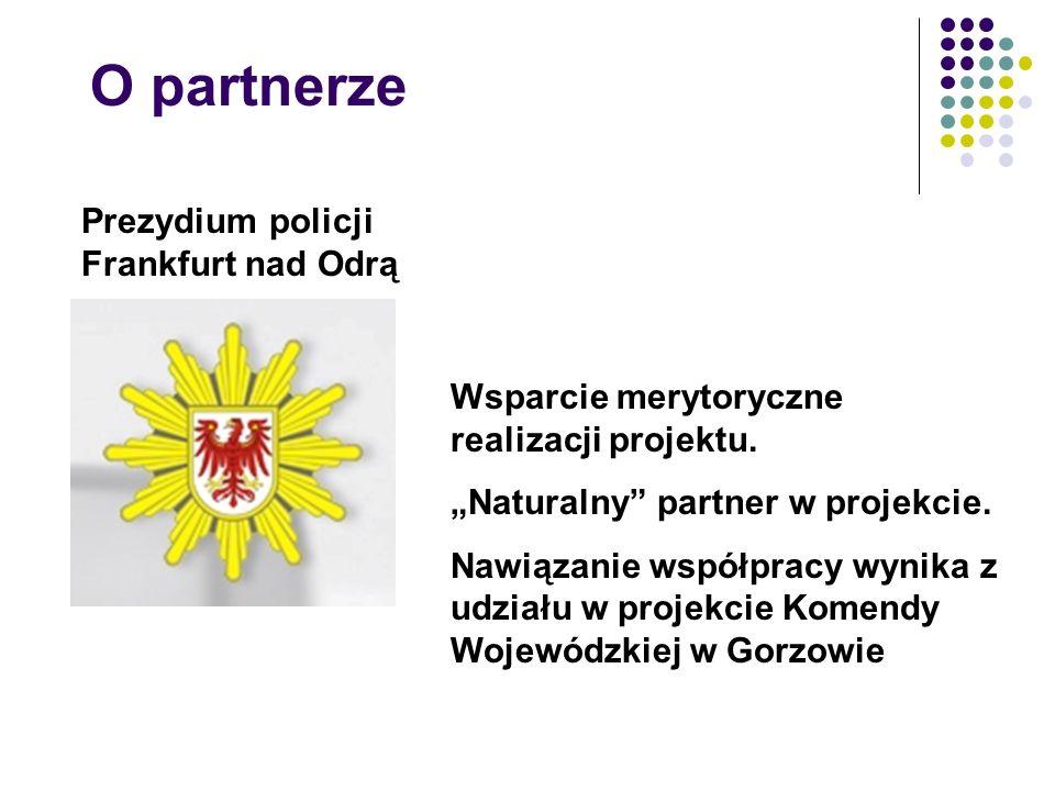 O partnerze Prezydium policji Frankfurt nad Odrą Wsparcie merytoryczne realizacji projektu.