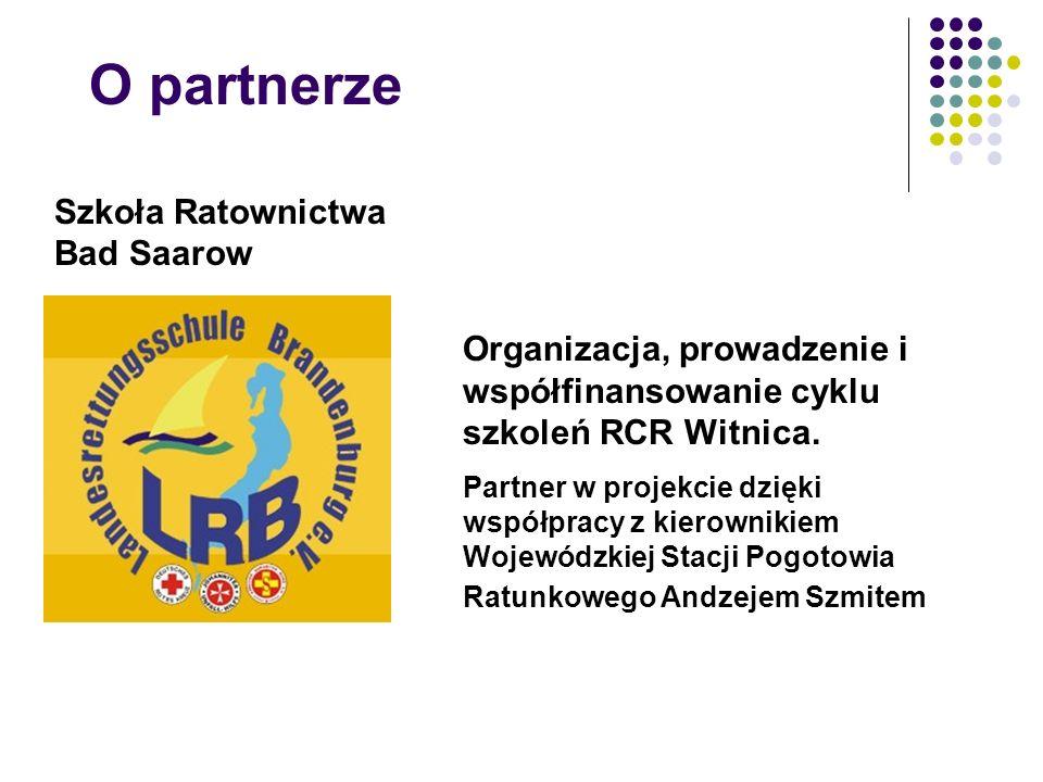 O partnerze Szkoła Ratownictwa Bad Saarow Organizacja, prowadzenie i współfinansowanie cyklu szkoleń RCR Witnica.