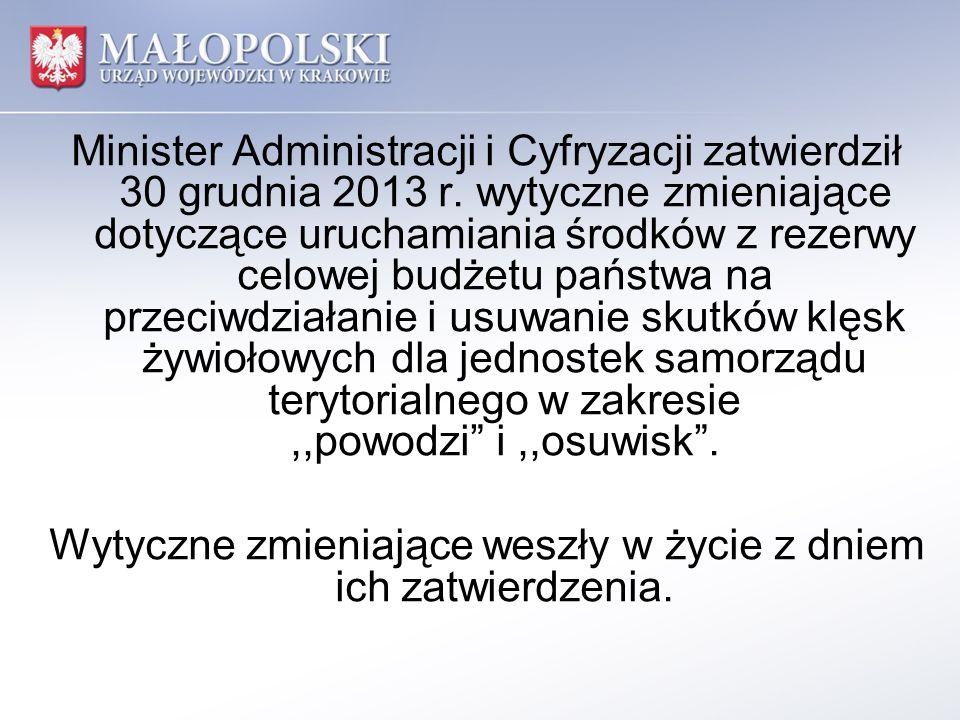 Minister Administracji i Cyfryzacji zatwierdził 30 grudnia 2013 r. wytyczne zmieniające dotyczące uruchamiania środków z rezerwy celowej budżetu państ