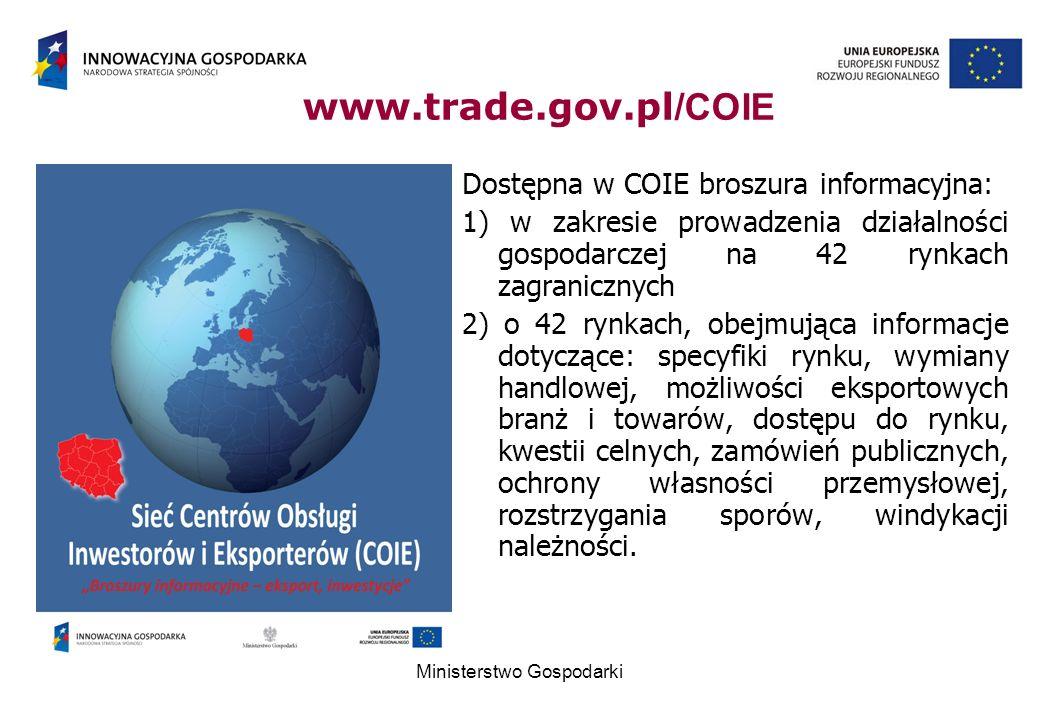 Dostępna w COIE broszura informacyjna: 1) w zakresie prowadzenia działalności gospodarczej na 42 rynkach zagranicznych 2) o 42 rynkach, obejmująca informacje dotyczące: specyfiki rynku, wymiany handlowej, możliwości eksportowych branż i towarów, dostępu do rynku, kwestii celnych, zamówień publicznych, ochrony własności przemysłowej, rozstrzygania sporów, windykacji należności.