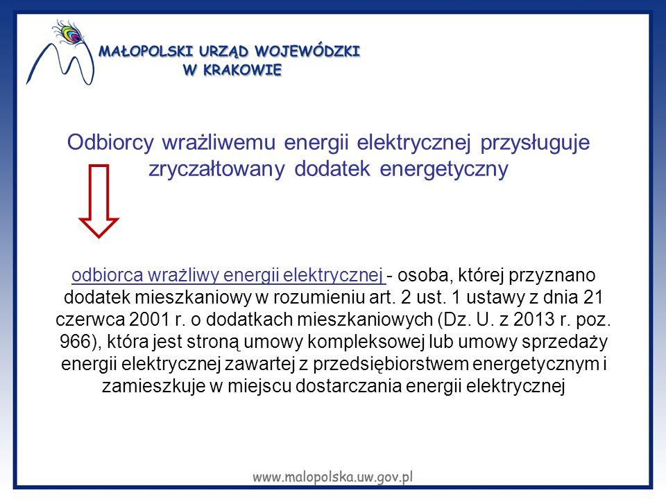 Odbiorcy wrażliwemu energii elektrycznej przysługuje zryczałtowany dodatek energetyczny odbiorca wrażliwy energii elektrycznej - osoba, której przyznano dodatek mieszkaniowy w rozumieniu art.