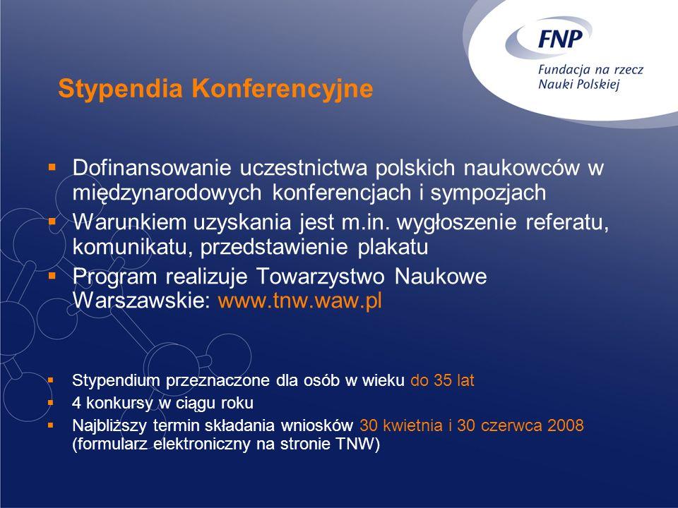 Stypendia Konferencyjne Dofinansowanie uczestnictwa polskich naukowców w międzynarodowych konferencjach i sympozjach Warunkiem uzyskania jest m.in.