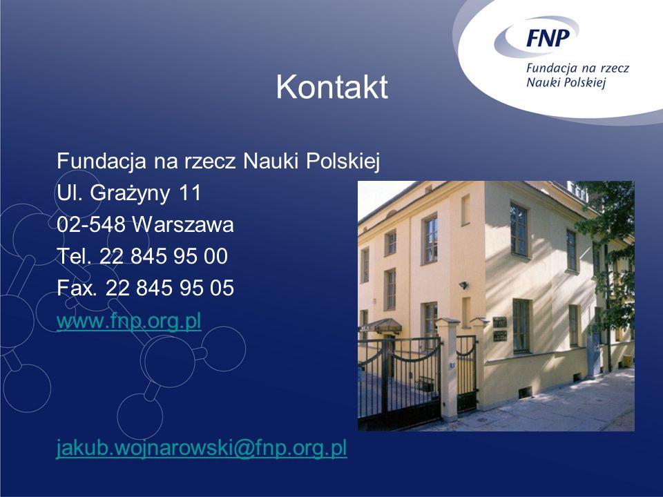 Kontakt Fundacja na rzecz Nauki Polskiej Ul. Grażyny 11 02-548 Warszawa Tel.