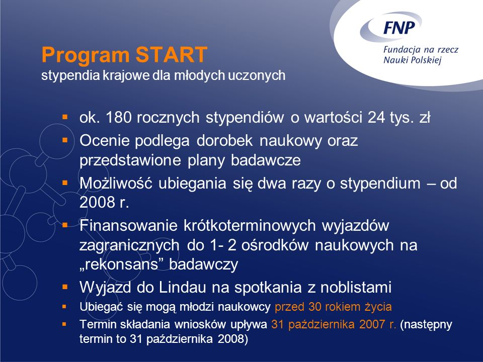 Program KOLUMB stypendia (zagraniczne) dla młodych doktorów Od 6 do 12 miesięcy Wysokość: 3 000 - 6 000 euro miesięcznie + koszty podróży i ubezpieczenia Rocznie przyznawanych jest ok.