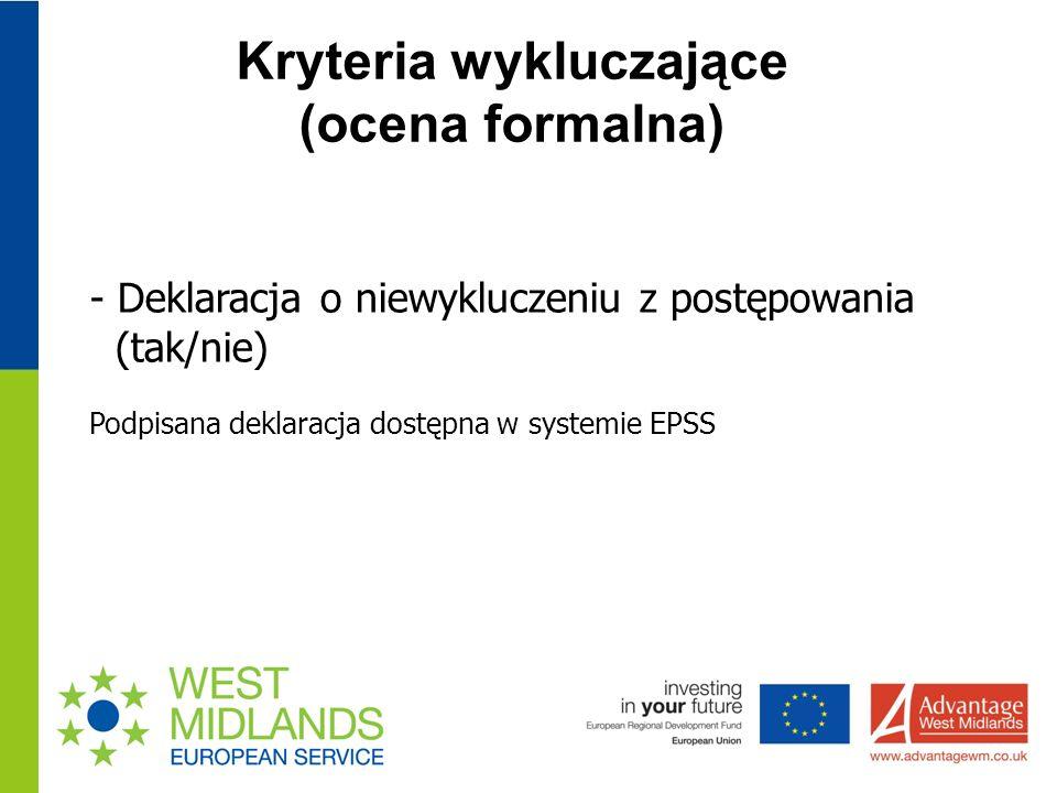 Kryteria wykluczające (ocena formalna) - Deklaracja o niewykluczeniu z postępowania (tak/nie) Podpisana deklaracja dostępna w systemie EPSS