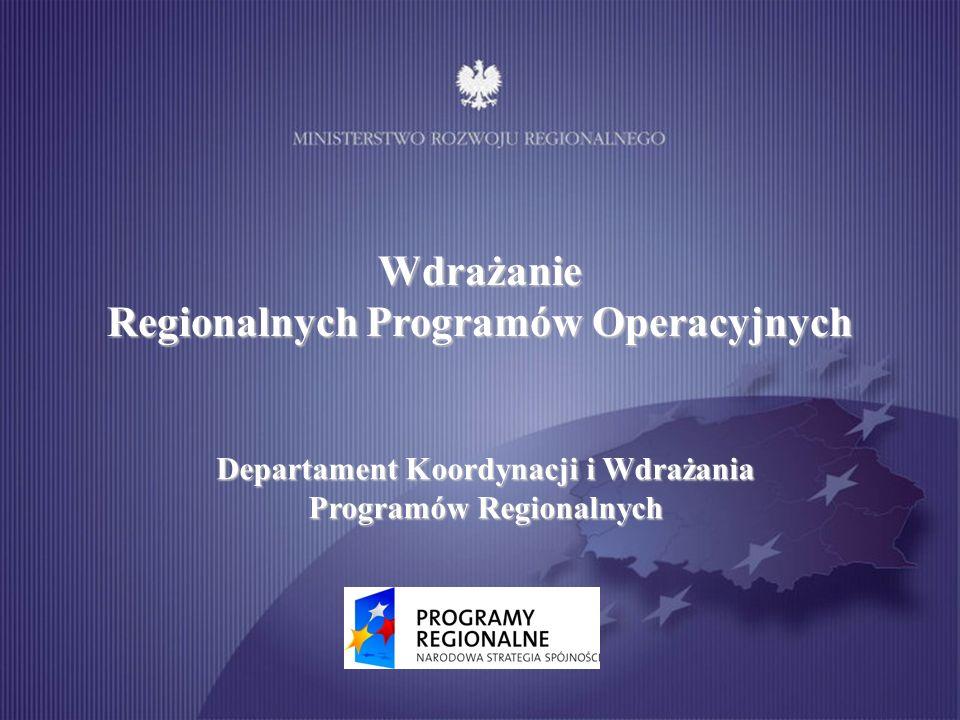 Wdrażanie Regionalnych Programów Operacyjnych Departament Koordynacji i Wdrażania Programów Regionalnych