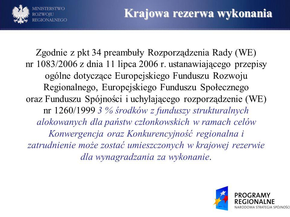 Zgodnie z pkt 34 preambuły Rozporządzenia Rady (WE) nr 1083/2006 z dnia 11 lipca 2006 r.