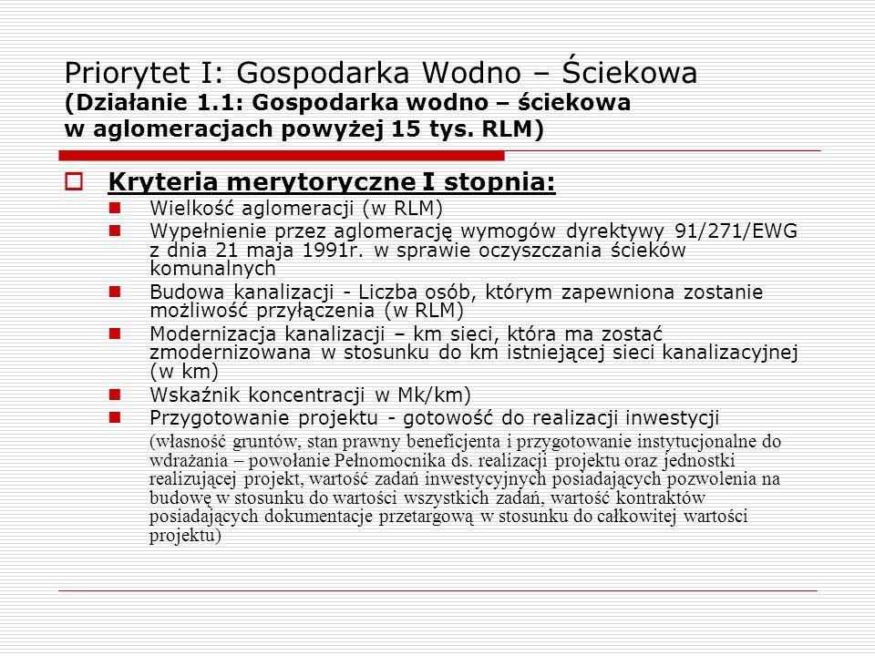 Kryteria merytoryczne I stopnia: Wielkość aglomeracji (w RLM) Wypełnienie przez aglomerację wymogów dyrektywy 91/271/EWG z dnia 21 maja 1991r. w spraw