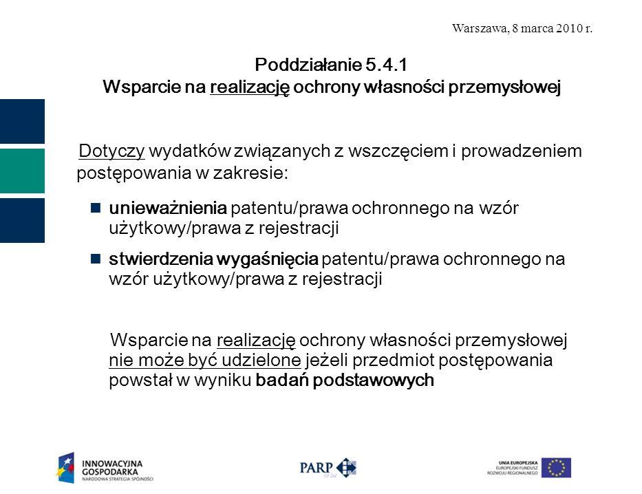 Warszawa, 8 marca 2010 r. Dotyczy wydatków związanych z wszczęciem i prowadzeniem postępowania w zakresie: unieważnienia patentu/prawa ochronnego na w