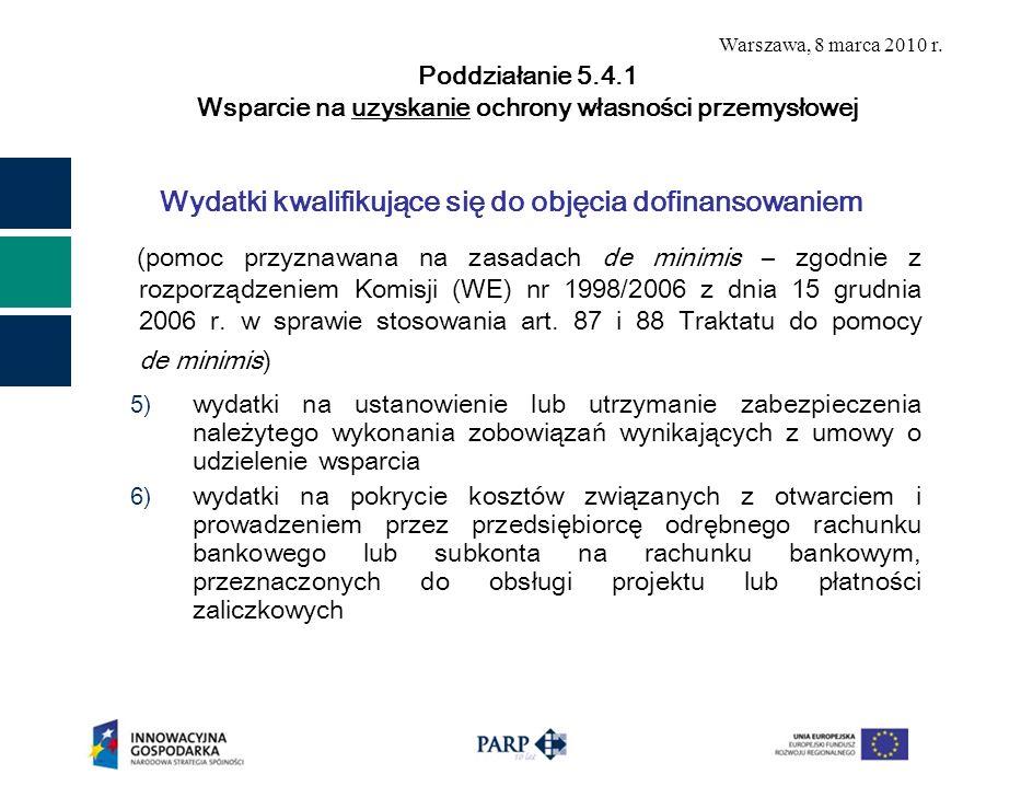 Warszawa, 8 marca 2010 r. Wydatki kwalifikujące się do objęcia dofinansowaniem (pomoc przyznawana na zasadach de minimis – zgodnie z rozporządzeniem K