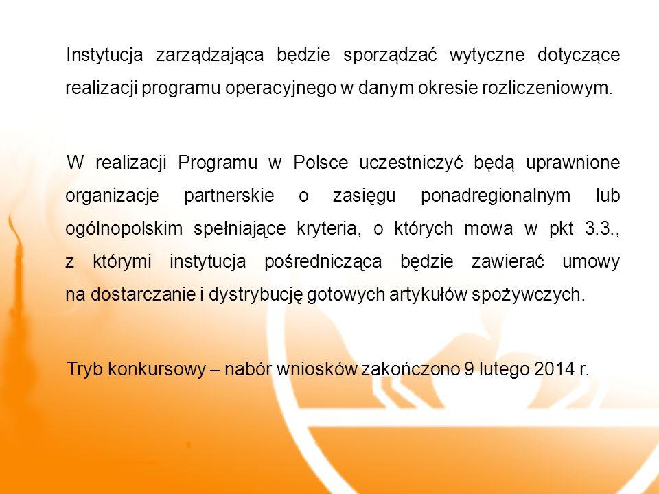 Instytucja zarządzająca będzie sporządzać wytyczne dotyczące realizacji programu operacyjnego w danym okresie rozliczeniowym. W realizacji Programu w