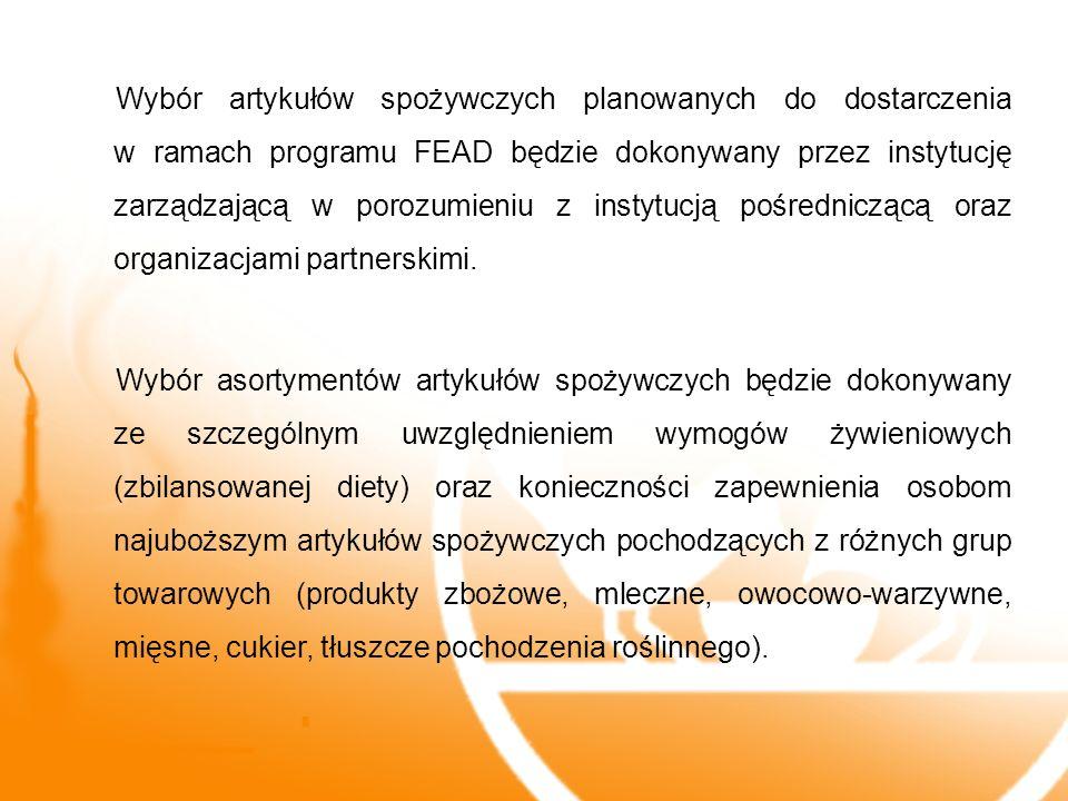 Wybór artykułów spożywczych planowanych do dostarczenia w ramach programu FEAD będzie dokonywany przez instytucję zarządzającą w porozumieniu z instyt