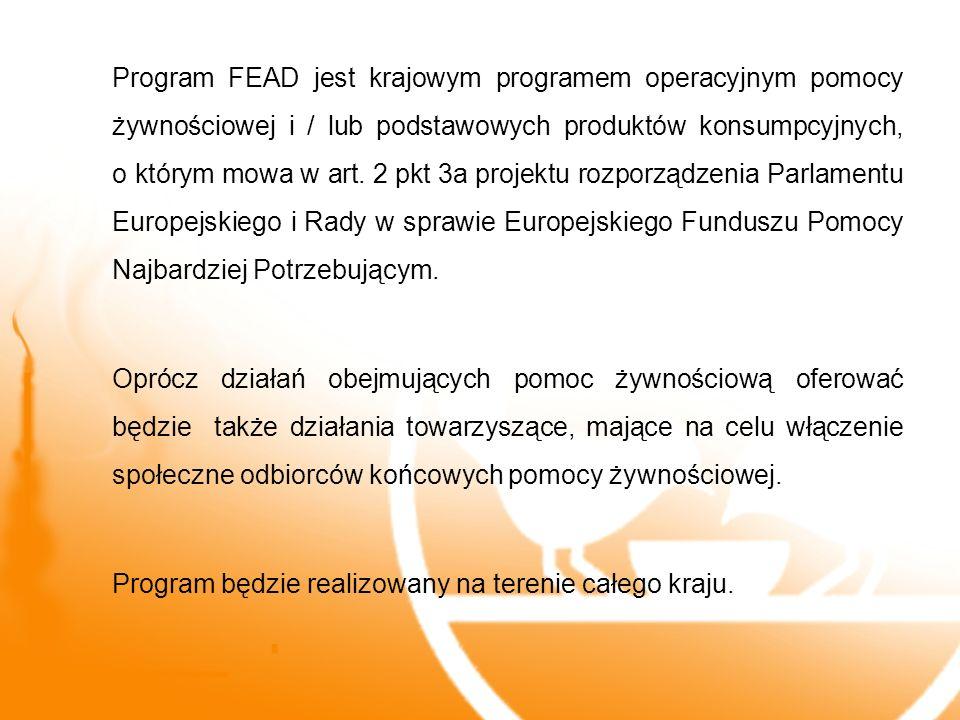 Program FEAD jest krajowym programem operacyjnym pomocy żywnościowej i / lub podstawowych produktów konsumpcyjnych, o którym mowa w art. 2 pkt 3a proj