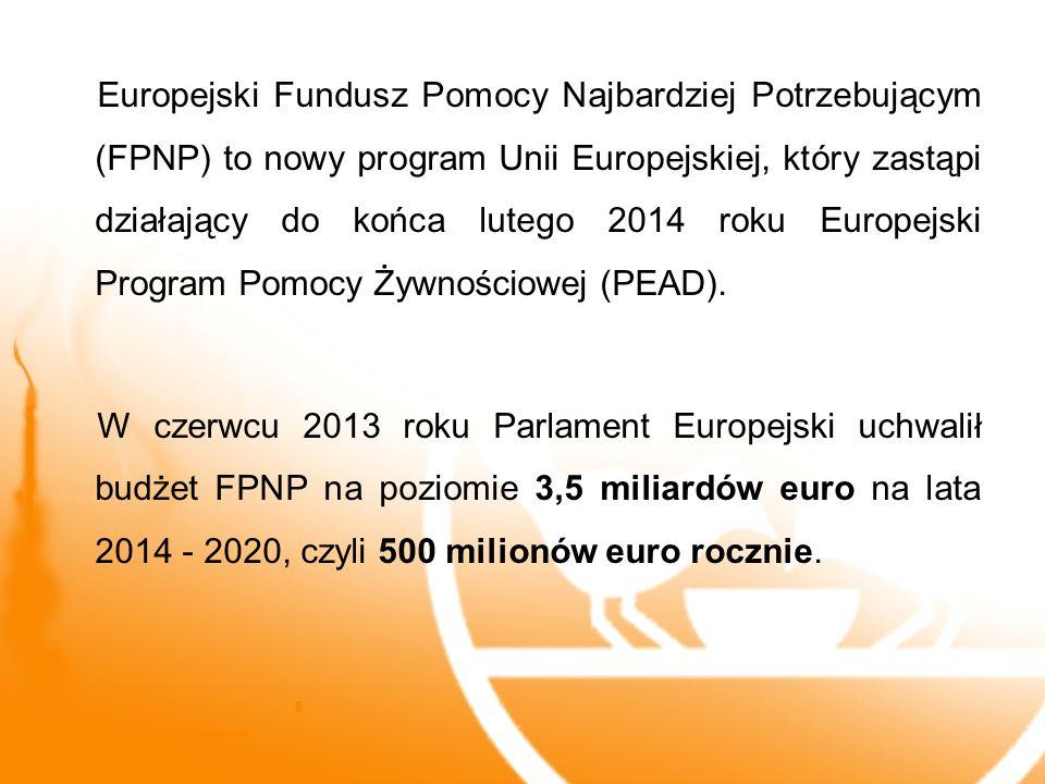 Europejski Fundusz Pomocy Najbardziej Potrzebującym (FPNP) to nowy program Unii Europejskiej, który zastąpi działający do końca lutego 2014 roku Europ