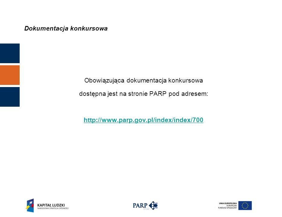 Dokumentacja konkursowa Obowiązująca dokumentacja konkursowa dostępna jest na stronie PARP pod adresem: http://www.parp.gov.pl/index/index/700