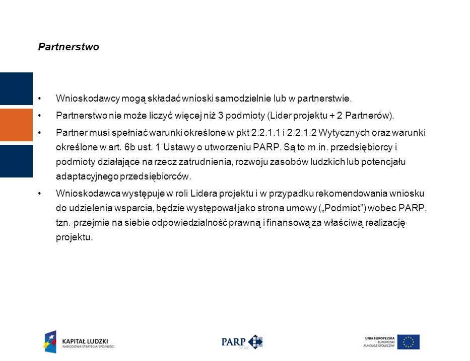 Partnerstwo Wnioskodawcy mogą składać wnioski samodzielnie lub w partnerstwie.