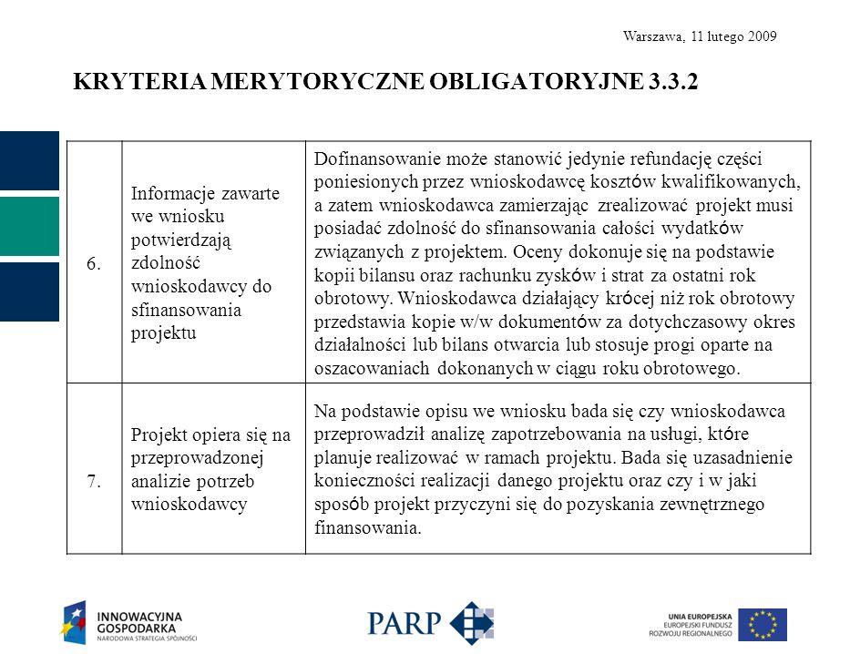 Warszawa, 11 lutego 2009 KRYTERIA MERYTORYCZNE OBLIGATORYJNE 3.3.2 6.