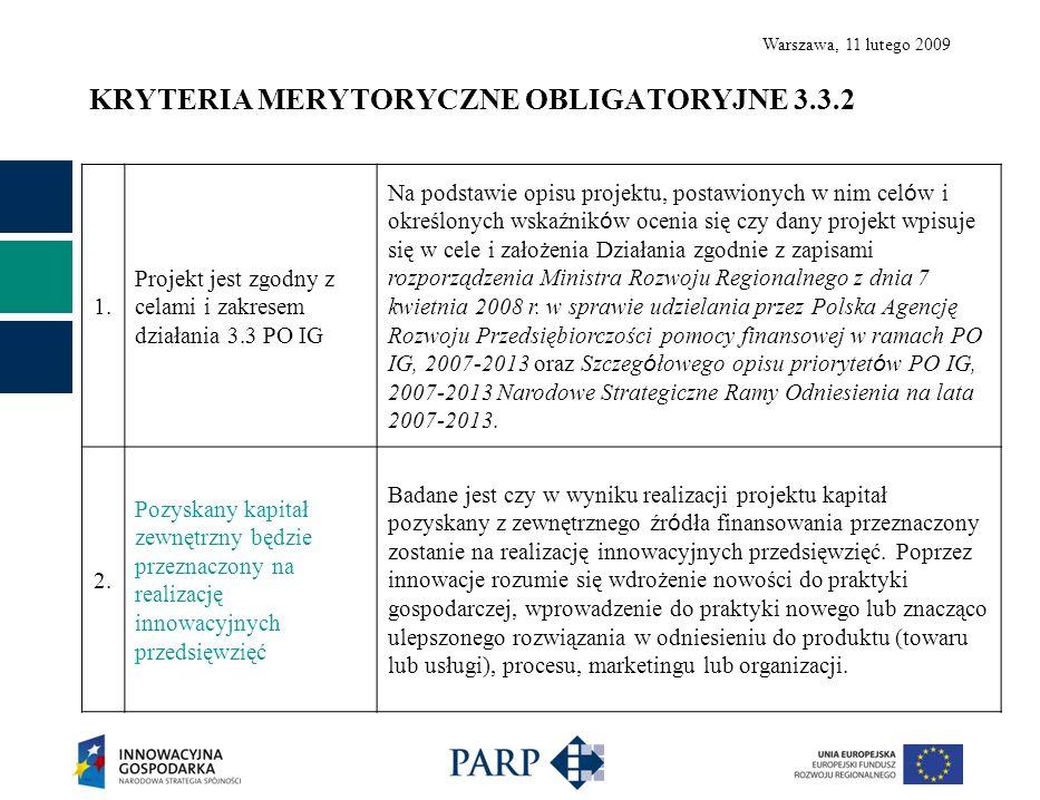 Warszawa, 11 lutego 2009 KRYTERIA MERYTORYCZNE OBLIGATORYJNE 3.3.2 3.