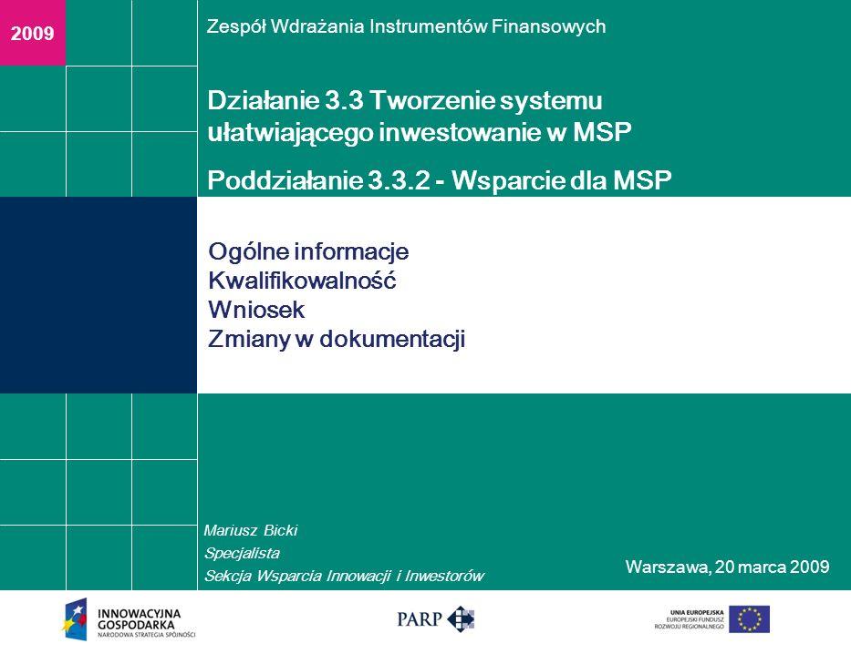 Warszawa, 2 0 marca 2009 Ogólne informacje W działaniu 3.3 od 2009 roku obowiązuje podział na: Poddziałanie 3.3.1 – Wsparcie dla Instytucji Otoczenia Biznesu Poddziałanie 3.3.2 – Wsparcie dla MSP