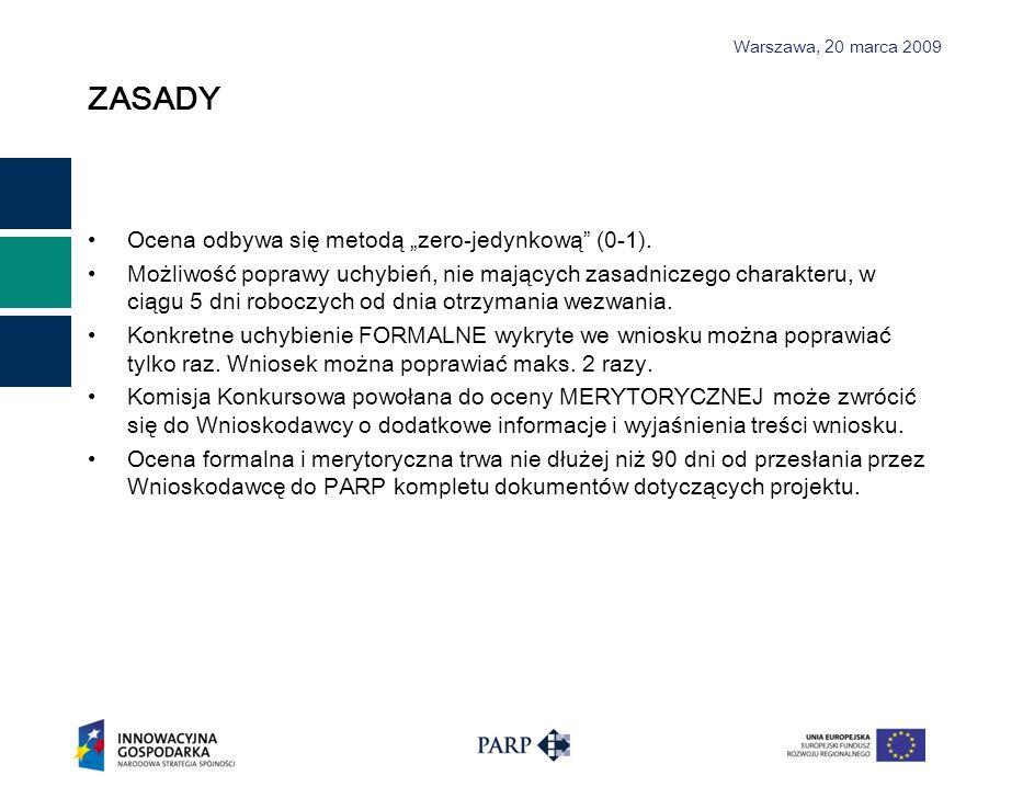 Warszawa, 2 0 marca 2009 ZASADY Ocena odbywa się metodą zero-jedynkową (0-1). Możliwość poprawy uchybień, nie mających zasadniczego charakteru, w ciąg
