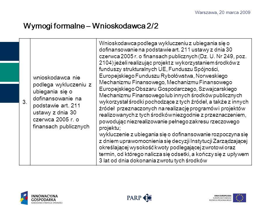 Warszawa, 2 0 marca 2009 3. wnioskodawca nie podlega wykluczeniu z ubiegania się o dofinansowanie na podstawie art. 211 ustawy z dnia 30 czerwca 2005