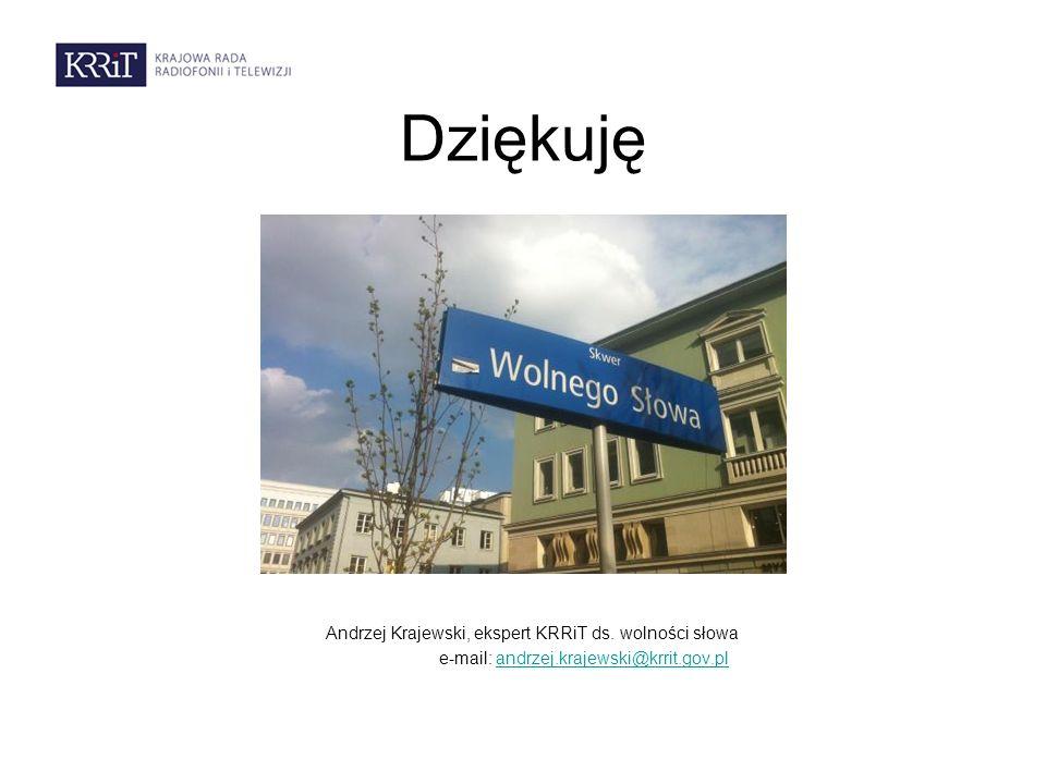 Dziękuję Andrzej Krajewski, ekspert KRRiT ds. wolności słowa e-mail: andrzej.krajewski@krrit.gov.plandrzej.krajewski@krrit.gov.pl