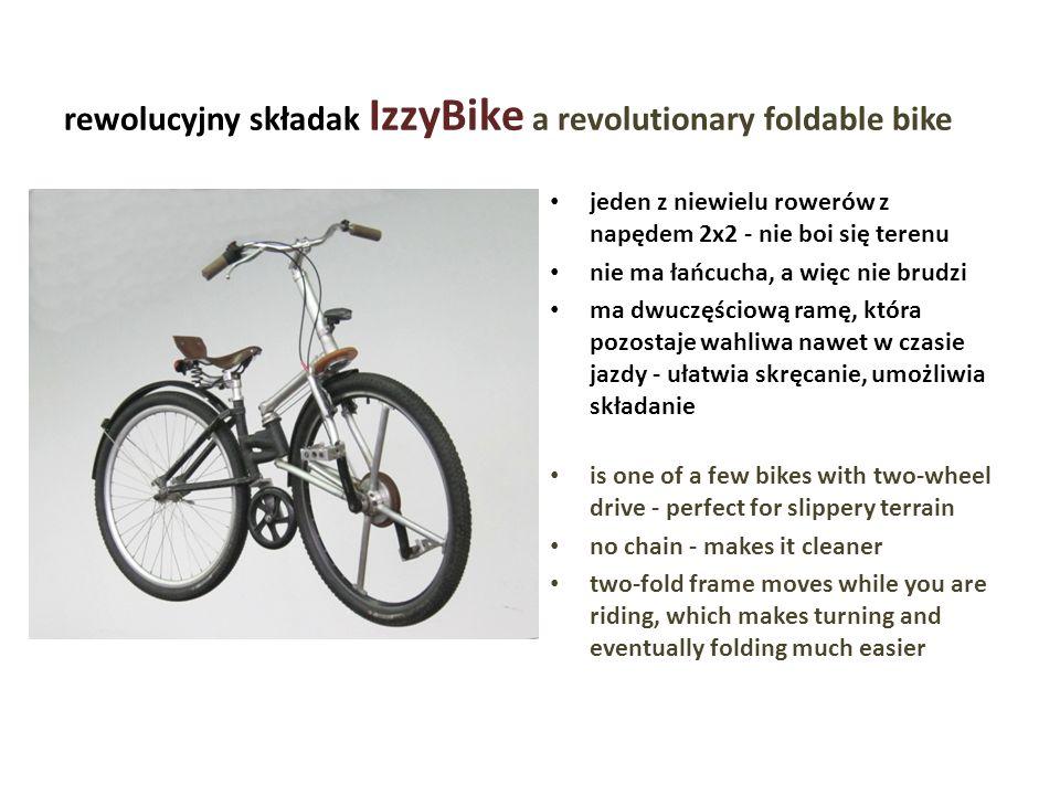 rewolucyjny składak IzzyBike a revolutionary foldable bike jeden z niewielu rowerów z napędem 2x2 - nie boi się terenu nie ma łańcucha, a więc nie bru