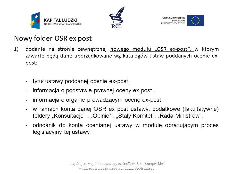 Nowy folder OSR ex post 1)dodanie na stronie zewnętrznej nowego modułu OSR ex-post, w którym zawarte będą dane uporządkowane wg katalogów ustaw poddan