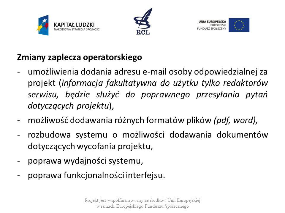 Zmiany zaplecza operatorskiego -umożliwienia dodania adresu e-mail osoby odpowiedzialnej za projekt (informacja fakultatywna do użytku tylko redaktoró