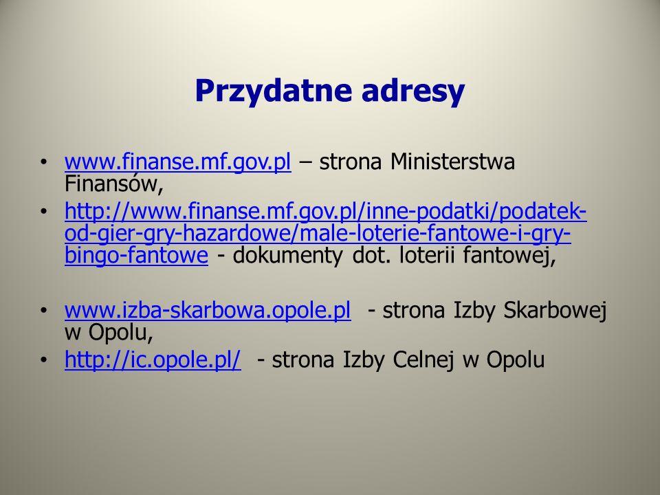 Przydatne adresy www.finanse.mf.gov.pl – strona Ministerstwa Finansów, www.finanse.mf.gov.pl http://www.finanse.mf.gov.pl/inne-podatki/podatek- od-gie