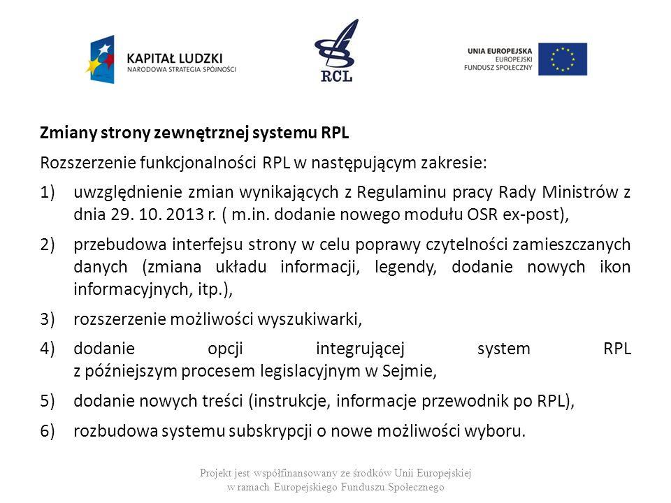 Zmiany strony zewnętrznej systemu RPL Rozszerzenie funkcjonalności RPL w następującym zakresie: 1)uwzględnienie zmian wynikających z Regulaminu pracy