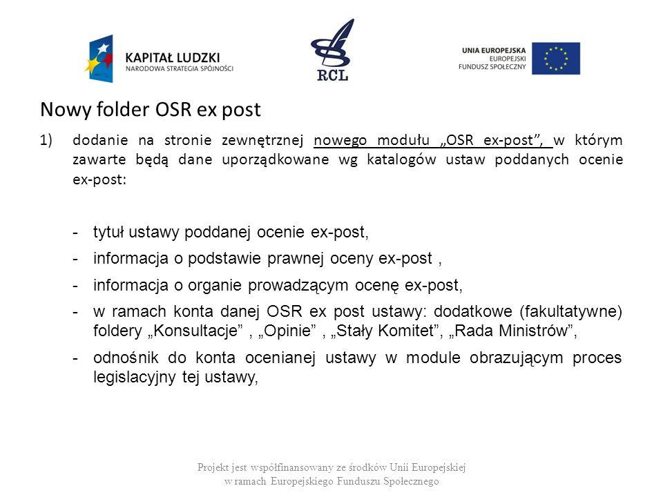 2)Wyszukiwanie ustaw poddanych ocenie ex-post według następujących danych: tytułu ustawy poddanej ocenie ex-post, podstawy prawnej oceny ex-post, ograniu prowadzącego ocenę ex-post.